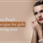 Top-10-Pearl-Jewelry-Designs-for-girls-in-Spring-2021