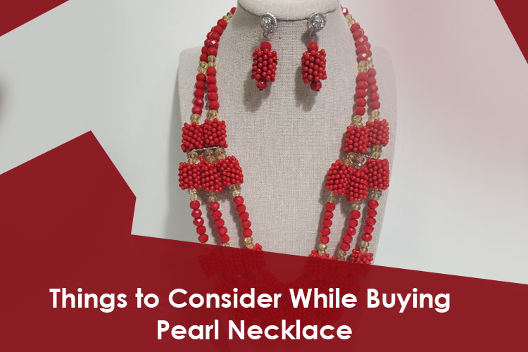 Things to Consider While Buying Pearl Necklace